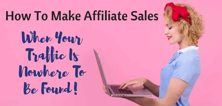 how to make affiliate sales without blog traffic