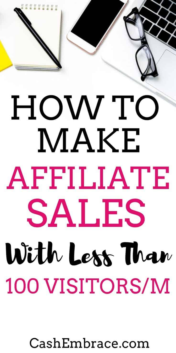 how to make affiliate sales with less than 100 visitors to your website