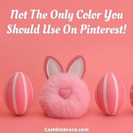 pinterest tips and tricks - use other colors than pink