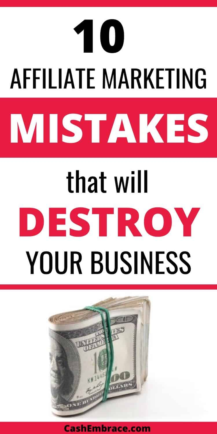 10 affiliate marketing mistakes that will destroy your online business