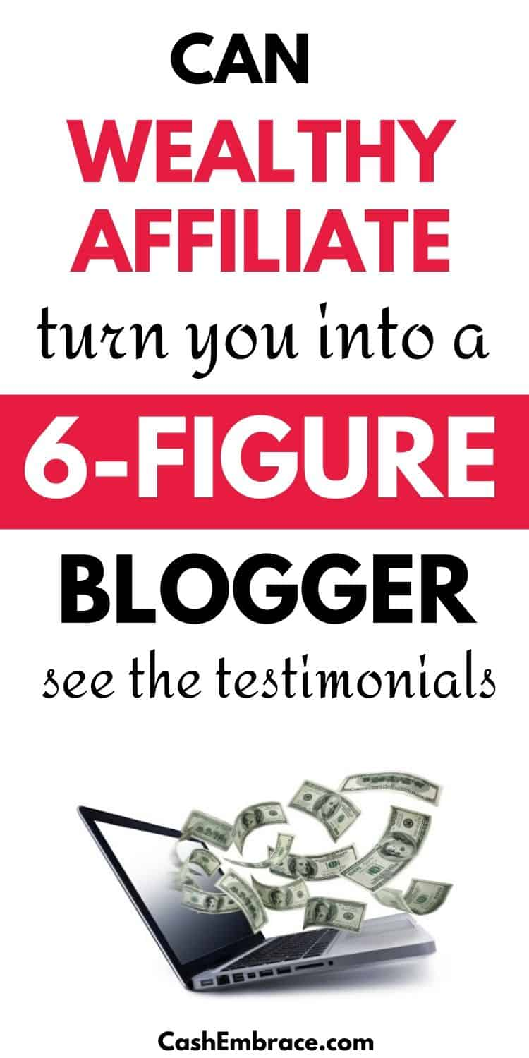 make money with wealthy affiliate how to become a six figure blogger
